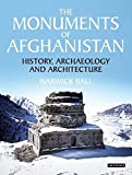 The Monuments of Afghanistan: History, Archaeology and Architecture