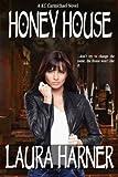 Honey House (KC Carmichael Book 1)