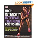 High-Intensity Interval Training for Women: Burn More Fat in Less Time with HIIT Workouts You Can Do Anywhere