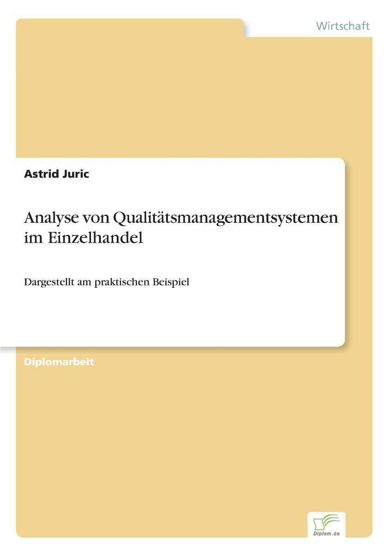 Read Online Analyse von Qualitätsmanagementsystemen im Einzelhandel: Dargestellt am praktischen Beispiel (German Edition) pdf epub