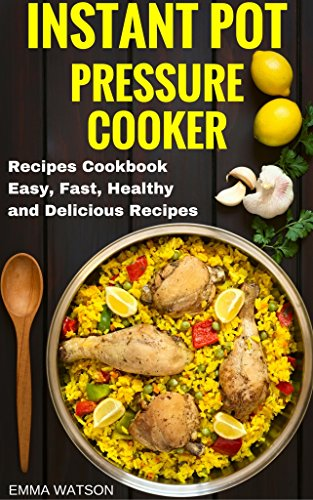 Instant Pressure Cooker Recipes Cookbook ebook