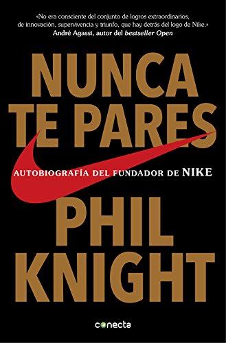 image for Nunca te pares: Autobiografía del fundador de Nike (Spanish Edition)