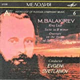 Anthology of Russian Symphony Music 6: M. Balakirev: King Lear, Suite in B minor; Overture on the theme of Spanish March. Conductor Evgeni Svetlanov