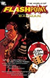 Flashpoint: The World of Flashpoint Featuring Batman (Batman (DC Comics))
