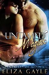 Untamed Magick ( paranormal erotic romance ) (Pentacles of Magick Book 1) (English Edition)