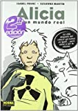 img - for Alicia en un mundo real / Alice in the Real World: La vida despues del cancer ya nunca es igual...pero viene a ser lo mismo / Life After Cancer Is Never the Same... but Look-Alike (Spanish Edition) book / textbook / text book