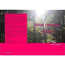 Mon cerveau et Moi (French Edition)