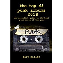 the top 43 punk albums 2018: the essential guide to the best punk music of the year