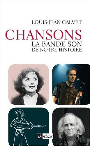 Livre gratuits en ligne Chanson, la bande-son de notre histoire pdf, epub ebook