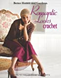 Romantic Looks Crochet  (Leisure Arts #4324) (Better Homes and Gardens Creative Collection)
