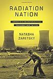 "Natasha Zaretsky, ""Radiation Nation: Three Mile Island and the Political Transformation of the 1970s"" (Columbia UP, 2018)"