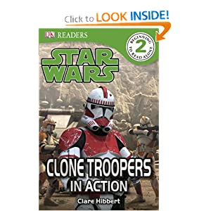 Star Wars: Clone Troopers in Action (DK Readers, Level 2: Beginning to Read Alone) Clare Hibbert