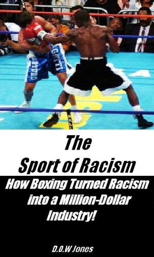 The Sport of Racism: How Boxing Turned Racism into a Million-Dollar Industry!