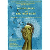 Dandelions and Bad Hair Daysby Suzie Grogan