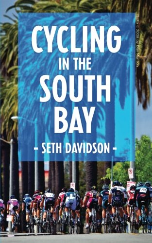 Cycling in the South Bay by CreateSpace Independent Publishing Platform