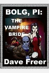 Bolg, PI: The Vampire Bride