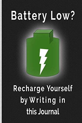 Battery Low? Recharge Yourself by Writing in this Journal: Blank Line Journal