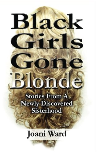 Furious Girls Gone Blonde: Stories From A Newly Discovered Sisterhood