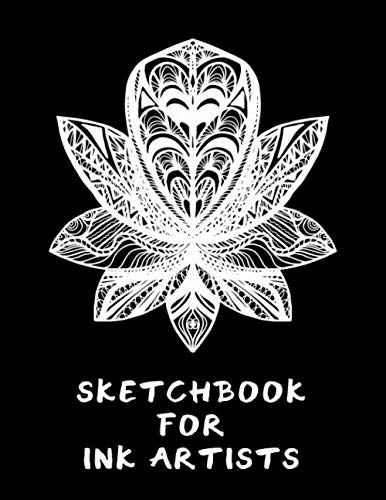 Sketchbook for Ink Artists: Drawing and Sketching in Ink | Perfect Gift for Tattoo Artists | Lotus Flower Design Cover