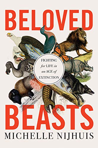 Book Cover: Beloved Beasts: Fighting for Life in an Age of Extinction