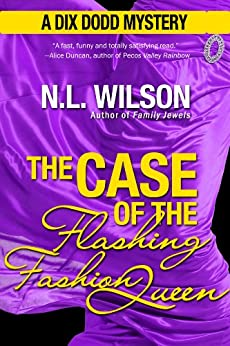 The Case of the Flashing Fashion Queen: A Dix Dodd Mystery (Dix Dodd Mysteries Book 1) by [Wilson, Norah, Doherty, Heather]