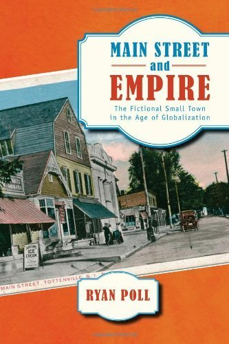 Main Street and Empire: The Fictional Small Town in the Age of Globalization (The American Literatures Initiative) by Ryan Poll Ph.D - Perth Street Shopping Main