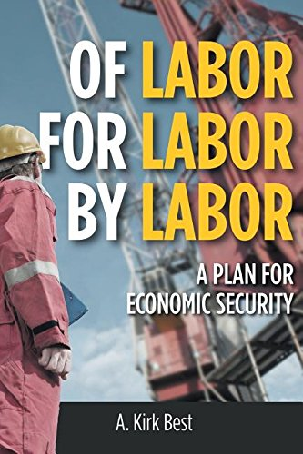 Of Labor for Labor by Labor: A Plan for Economic Security pdf epub