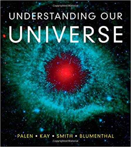 Understanding our universe stacy palen laura kay bradford smith understanding our universe stacy palen laura kay bradford smith george blumenthal 9780393912104 amazon books fandeluxe Image collections