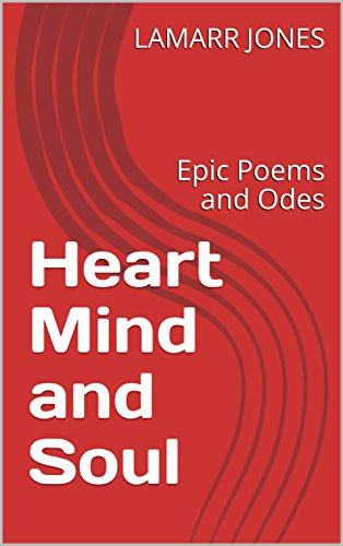 Amazoncom Heart Mind And Soul Epic Poems And Odes Ebook
