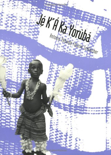 Jé K`Á Ka Yorùbá: An Intermediate Course (Yale Language Series)