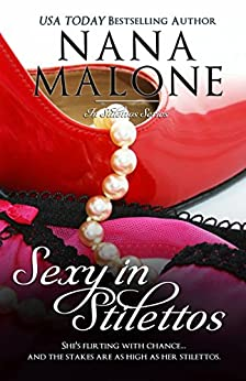 Sexy in Stilettos (A Sexy Contemporary Romance): Contemporary Romance by [Malone, Nana]