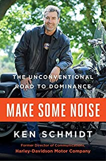 Book Cover: Make Some Noise: The Unconventional Road to Dominance