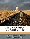 Albo Dantesco Veronese 1865, Antonio Giuseppe Zannoni and Michelangelo Smania, 1175694819