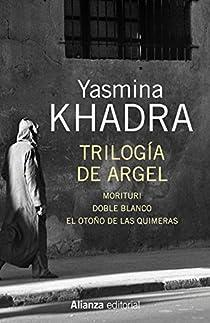 Trilogía de Argel par Khadra