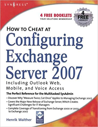 How To Cheat At Configuring Exchange Server 2007 Including Outlook Web Mobile And Voice Access 1st Edition Kindle