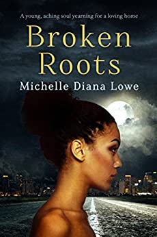 Broken Roots by [Lowe, Michelle Diana]