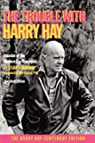 img - for The Trouble with Harry Hay book / textbook / text book