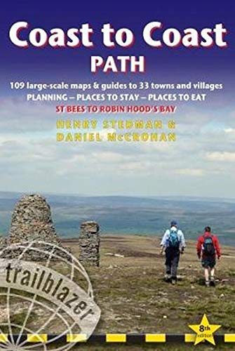 Coast to Coast  (St.Bees to Robin Hood's Bay): 109 Large-Scale Walking Maps & Guides to 33 Towns & Villages - Planning, Places to Stay, Places to Eat ... Guide) (Trailblazer British Walking Guides)