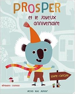 Amazon Fr Prosper Et Le Joyeux Anniversaire Geraldine Cosneau
