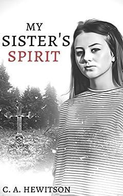 My Sister's Spirit: A Strange Story (Strange Stories Book 10)
