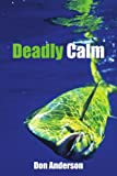 Deadly Calm, Don Anderson, 142598374X