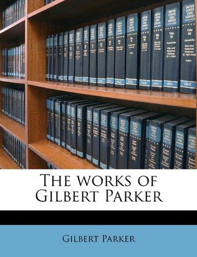 Download The works of Gilbert Parker Volume 15 PDF