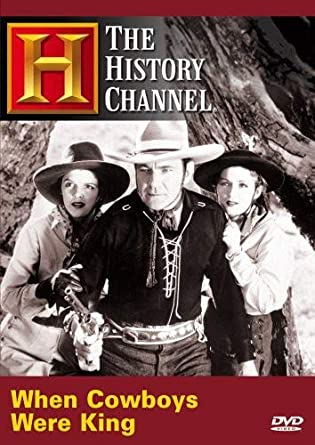 Amazon com: When Cowboys Were King (History Channel): The