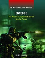 Entebbe: The Most Daring Raid Of Israel's Special