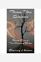 [ From the Embers: Book One of the Ancient Order BY Horton, Spring ( Author ) ] { Paperback } 2013 Paperback