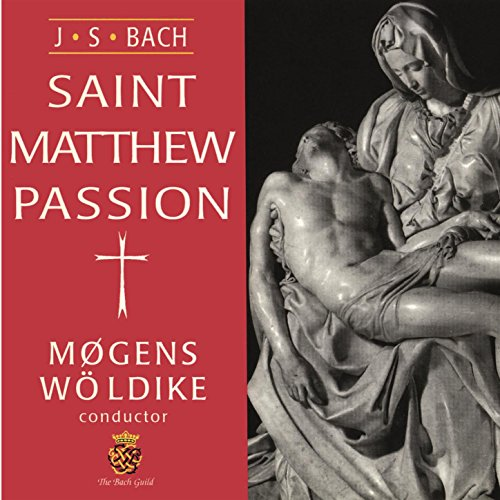 Bach: The Passion According to St. Matthew