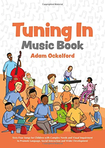 Read Online Tuning In Music Book: Sixty-Four Songs for Children with Complex Needs and Visual Impairment to Promote Language, Social Interaction and Wider Development pdf