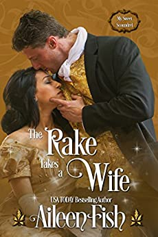 The Rake Takes a Wife (My Sweet Scoundrel Book 1) by [Fish, Aileen]