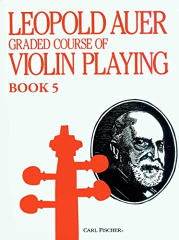 O1448 - Graded Course of Violin Playing - Bk. 5 (Auer Violin)