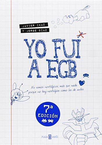 Yo fuí a EGB / I went to EGB by Javier Ikaz;Jorge Diaz 2014-02-28: Amazon.es: Javier Ikaz;Jorge Diaz: Libros